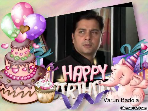 happy birth day varun badola